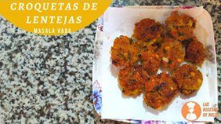 Deliciosas Croquetas de Lentejas Picante – Masala Vada |Comida India | Cocina de Nelsy